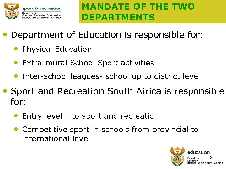 MANDATE OF THE TWO DEPARTMENTS • Department of Education is responsible for: • Physical