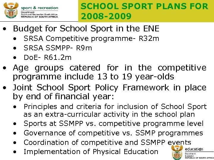 SCHOOL SPORT PLANS FOR 2008 -2009 • Budget for School Sport in the ENE