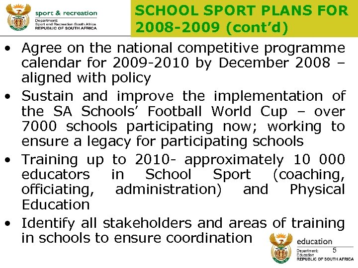 • • SCHOOL SPORT PLANS FOR 2008 -2009 (cont'd) Agree on the national