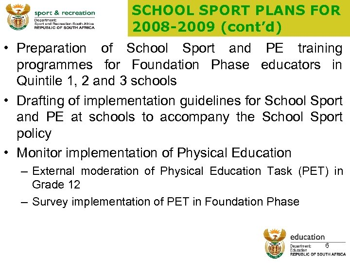 SCHOOL SPORT PLANS FOR 2008 -2009 (cont'd) • Preparation of School Sport and PE