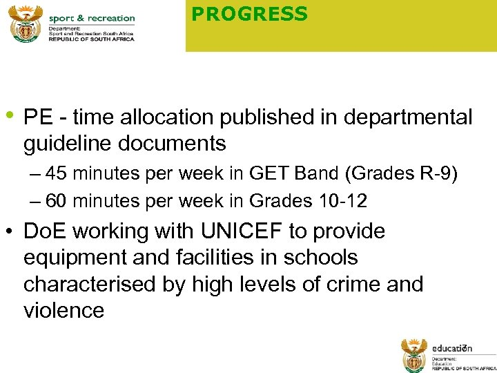 PROGRESS • PE - time allocation published in departmental guideline documents – 45 minutes