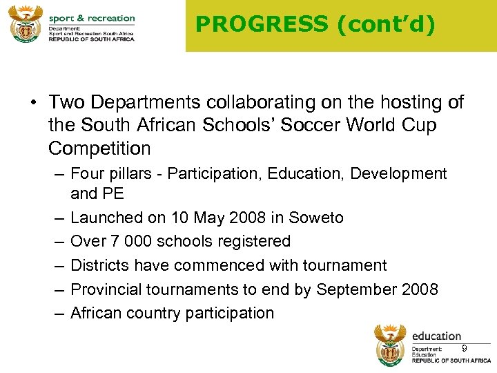 PROGRESS (cont'd) • Two Departments collaborating on the hosting of the South African Schools'