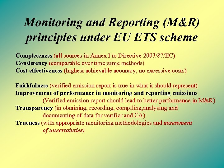 Monitoring and Reporting (M&R) principles under EU ETS scheme Completeness (all sources in Annex