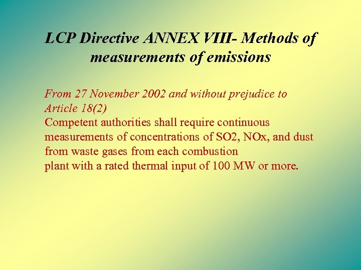 LCP Directive ANNEX VIII- Methods of measurements of emissions From 27 November 2002 and