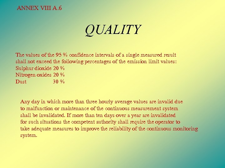 ANNEX VIII A. 6 QUALITY The values of the 95 % confidence intervals of