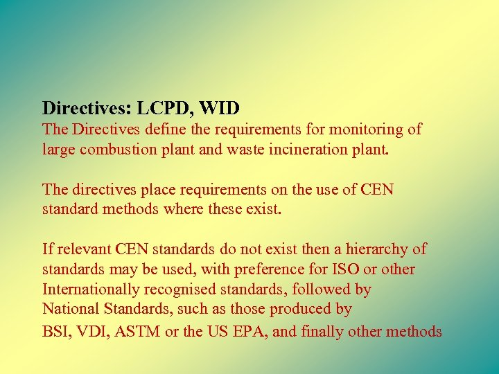 Directives: LCPD, WID The Directives define the requirements for monitoring of large combustion plant