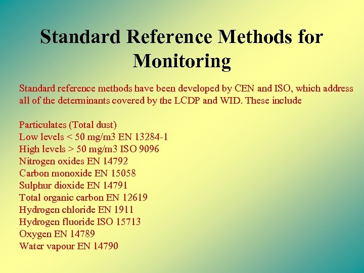 Standard Reference Methods for Monitoring Standard reference methods have been developed by CEN and