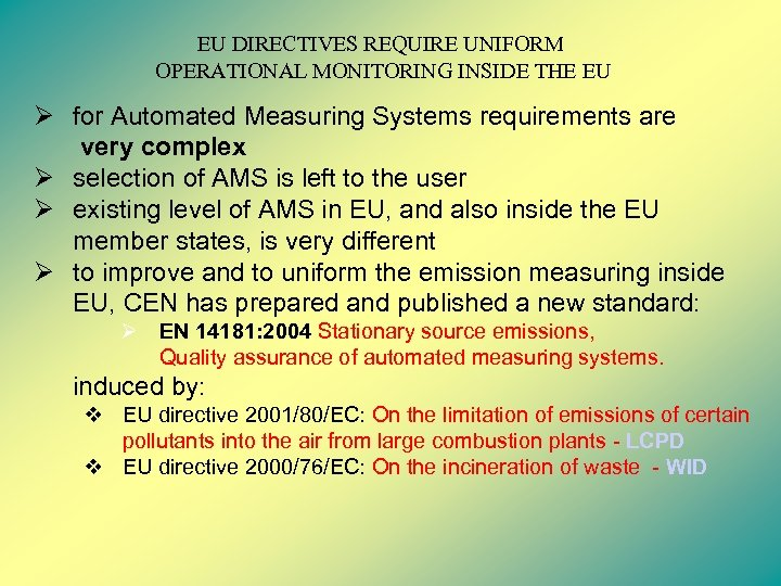 EU DIRECTIVES REQUIRE UNIFORM OPERATIONAL MONITORING INSIDE THE EU Ø for Automated Measuring Systems