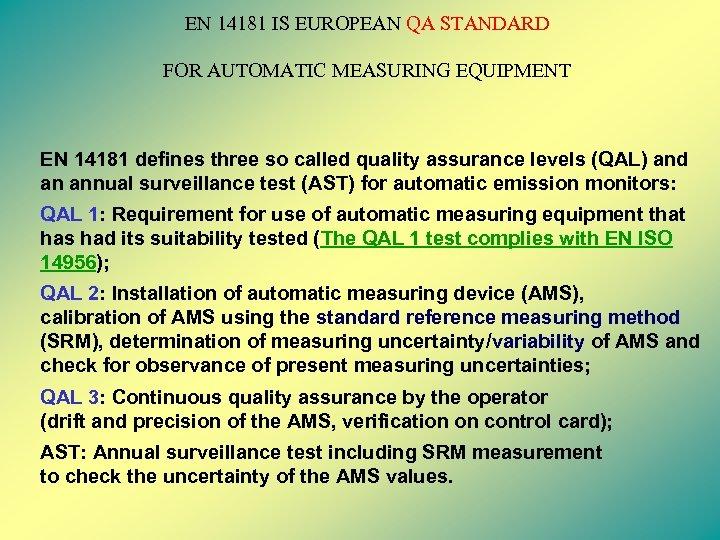 EN 14181 IS EUROPEAN QA STANDARD FOR AUTOMATIC MEASURING EQUIPMENT EN 14181 defines three