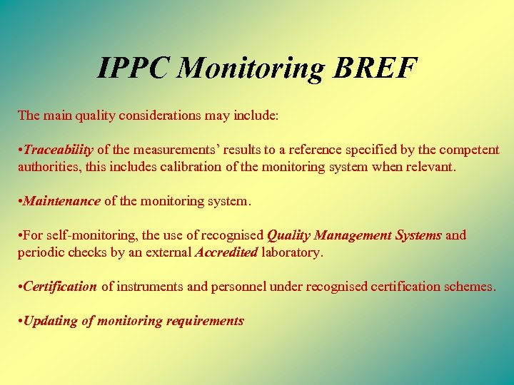 IPPC Monitoring BREF The main quality considerations may include: • Traceability of the measurements'