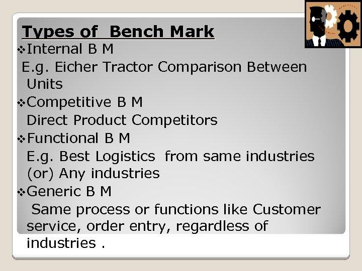 Types of Bench Mark v. Internal BM E. g. Eicher Tractor Comparison Between Units
