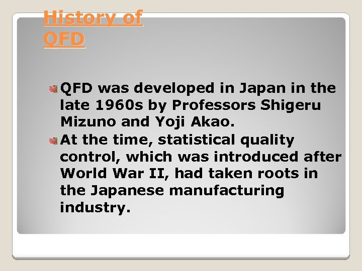 History of QFD was developed in Japan in the late 1960 s by Professors