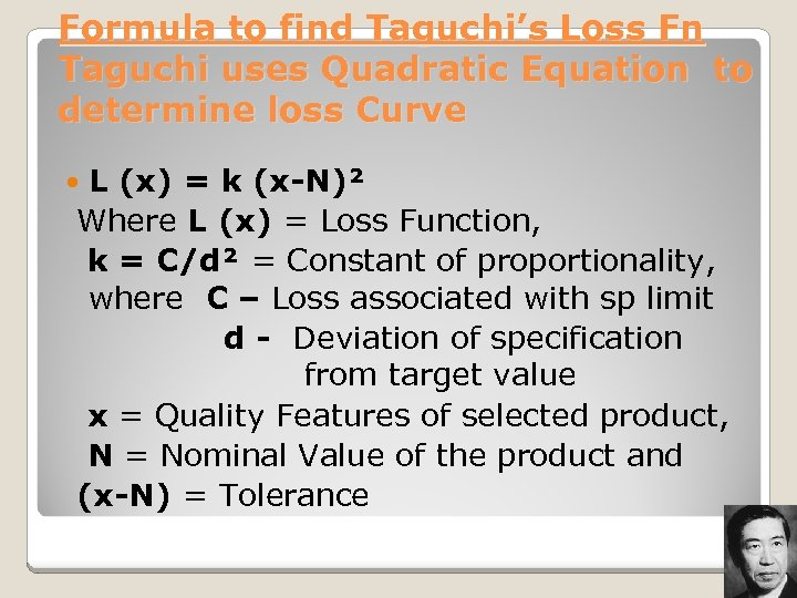 Formula to find Taguchi's Loss Fn Taguchi uses Quadratic Equation to determine loss Curve