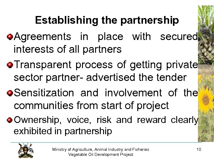 Establishing the partnership Agreements in place with secured interests of all partners Transparent process