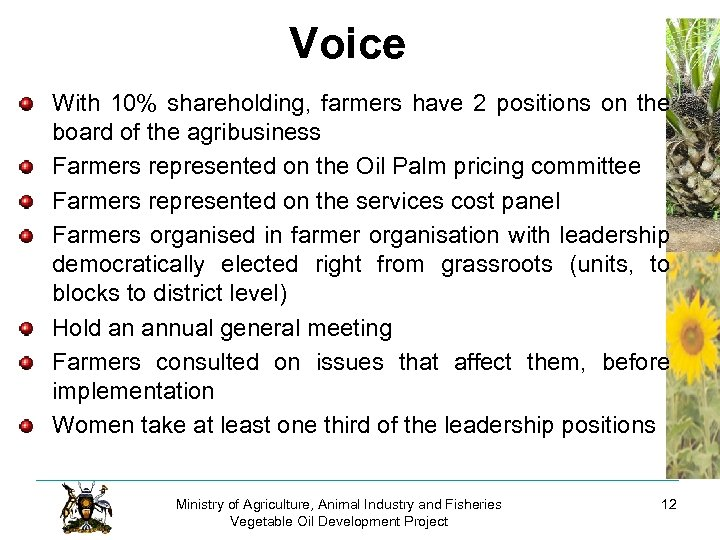 Voice With 10% shareholding, farmers have 2 positions on the board of the agribusiness
