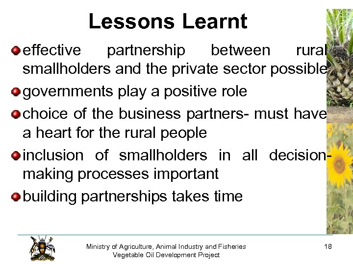 Lessons Learnt effective partnership between rural smallholders and the private sector possible governments play