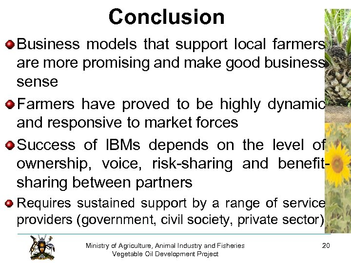 Conclusion Business models that support local farmers are more promising and make good business