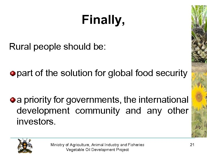 Finally, Rural people should be: part of the solution for global food security a