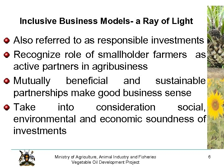 Inclusive Business Models- a Ray of Light Also referred to as responsible investments Recognize