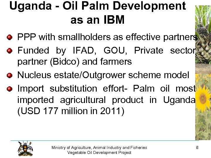 Uganda - Oil Palm Development as an IBM PPP with smallholders as effective partners