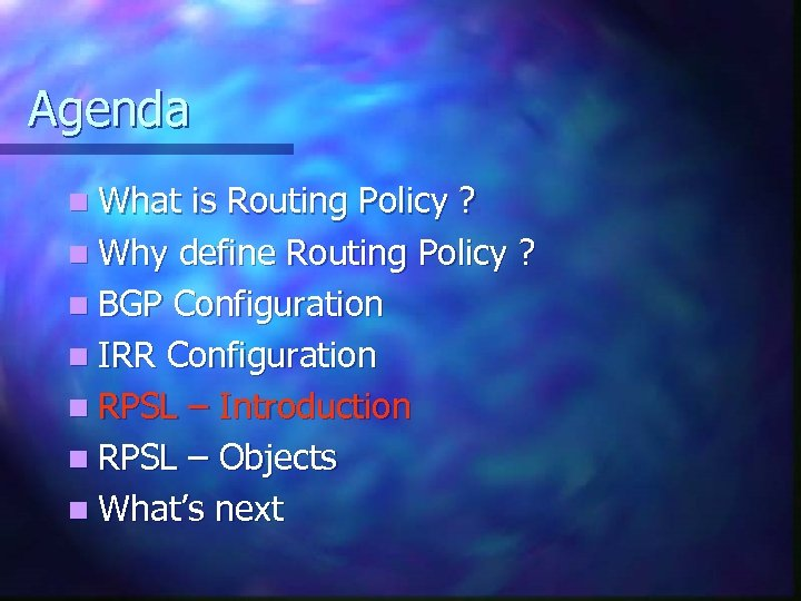 Agenda n What is Routing Policy ? n Why define Routing Policy ? n