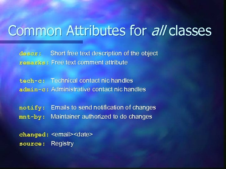 Common Attributes for all classes descr: Short free text description of the object remarks: