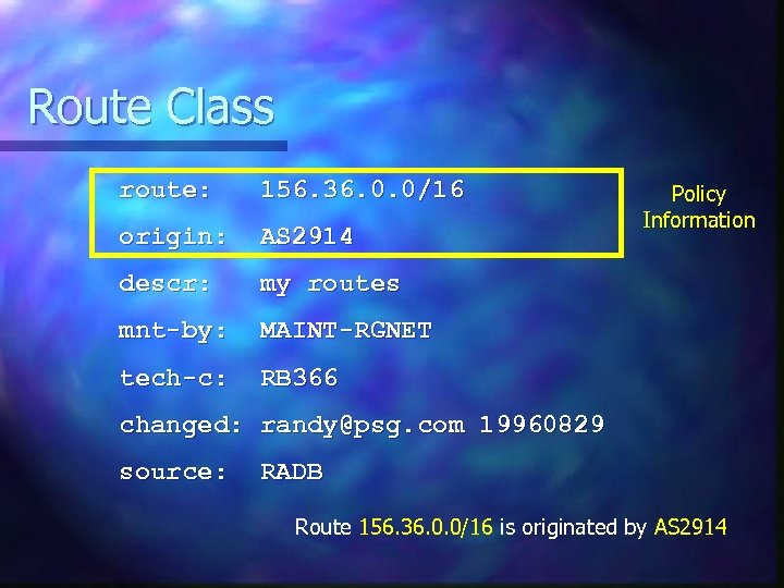 Route Class route: 156. 36. 0. 0/16 origin: AS 2914 descr: my routes mnt-by: