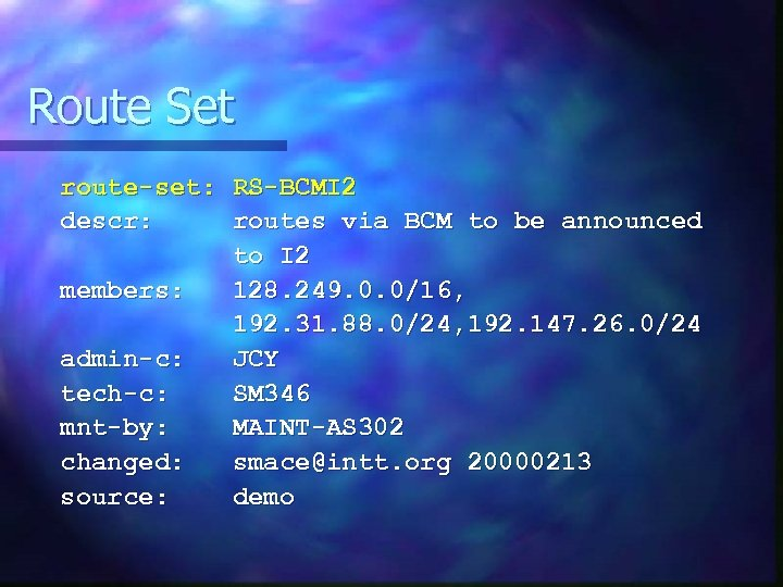 Route Set route-set: RS-BCMI 2 descr: routes via BCM to be announced to I