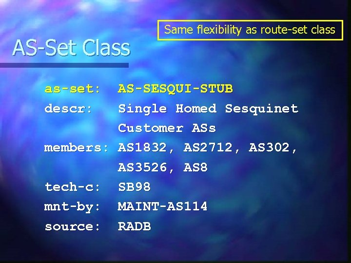 AS-Set Class as-set: descr: Same flexibility as route-set class AS-SESQUI-STUB Single Homed Sesquinet Customer