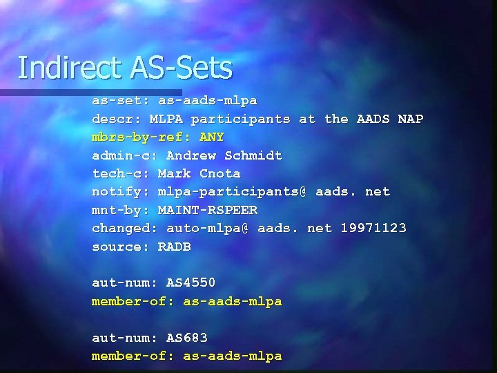 Indirect AS-Sets as-set: as-aads-mlpa descr: MLPA participants at the AADS NAP mbrs-by-ref: ANY admin-c: