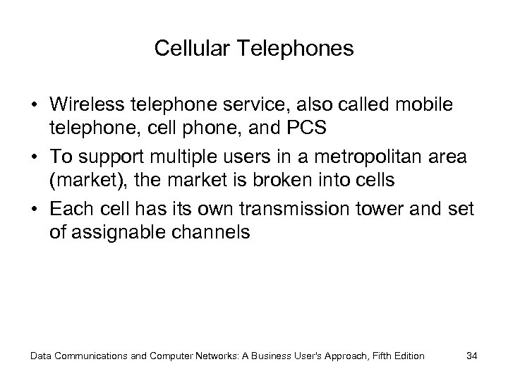 Cellular Telephones • Wireless telephone service, also called mobile telephone, cell phone, and PCS