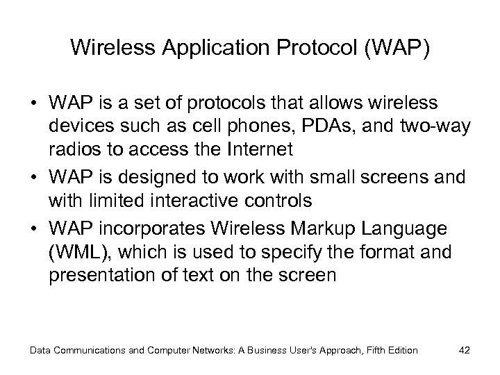 Wireless Application Protocol (WAP) • WAP is a set of protocols that allows wireless