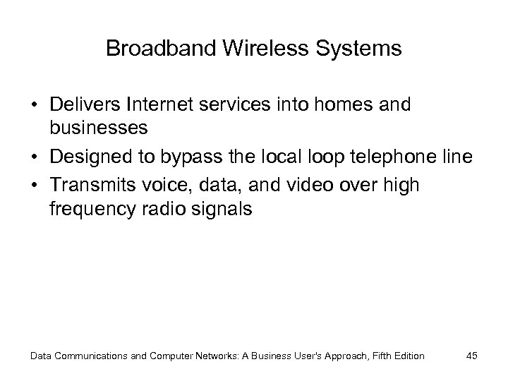 Broadband Wireless Systems • Delivers Internet services into homes and businesses • Designed to