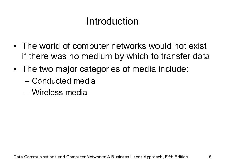 Introduction • The world of computer networks would not exist if there was no