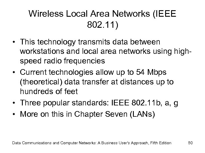 Wireless Local Area Networks (IEEE 802. 11) • This technology transmits data between workstations