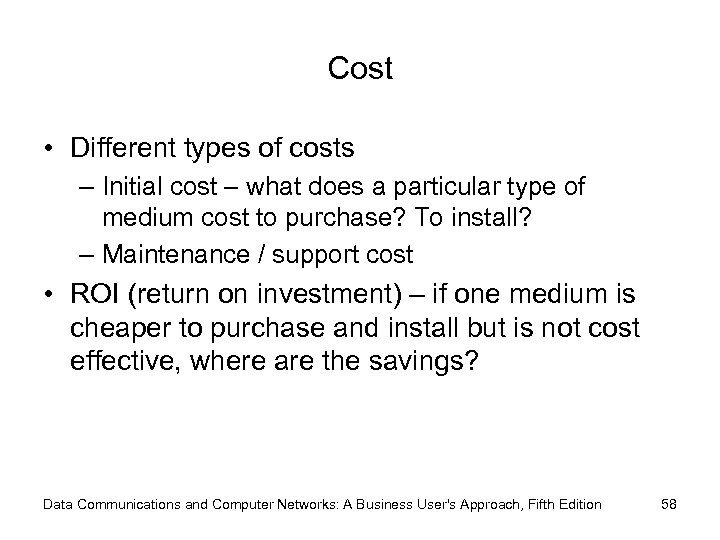 Cost • Different types of costs – Initial cost – what does a particular