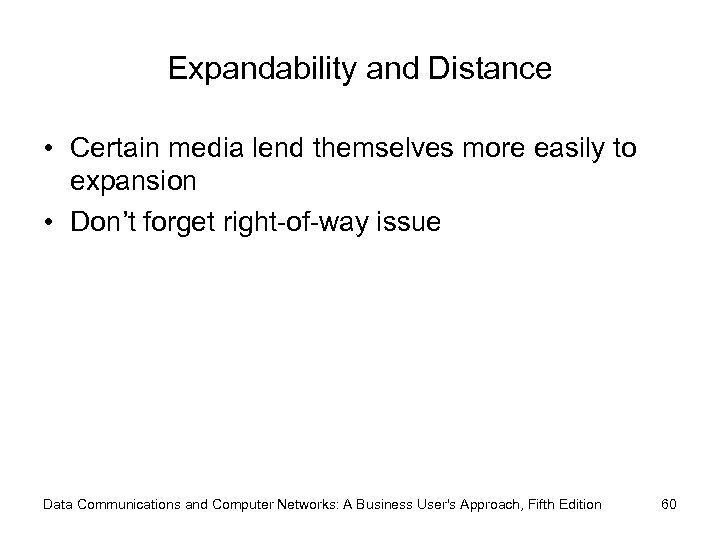 Expandability and Distance • Certain media lend themselves more easily to expansion • Don't
