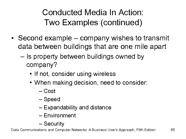 Conducted Media In Action: Two Examples (continued) • Second example – company wishes to
