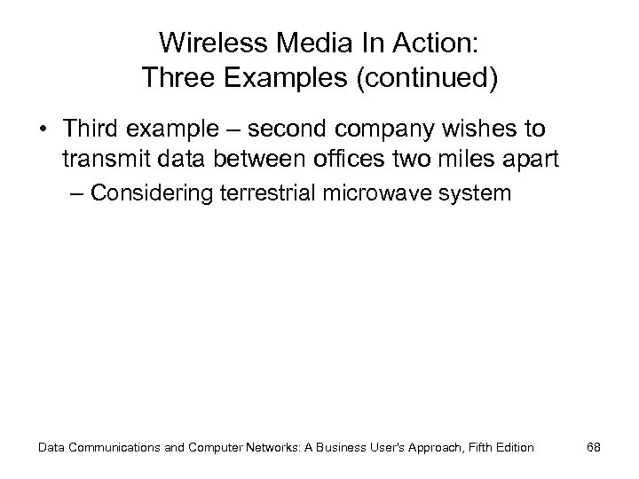 Wireless Media In Action: Three Examples (continued) • Third example – second company wishes