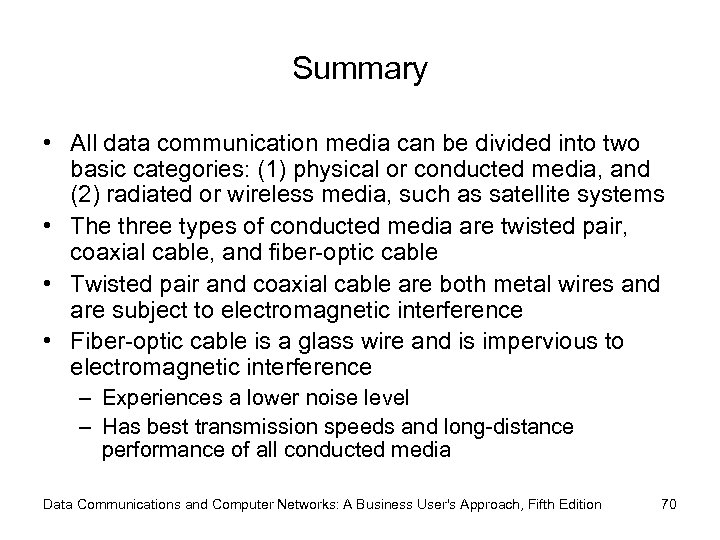 Summary • All data communication media can be divided into two basic categories: (1)