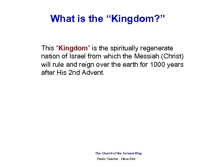 "What is the ""Kingdom? "" This ""Kingdom"" is the spiritually regenerate nation of Israel"