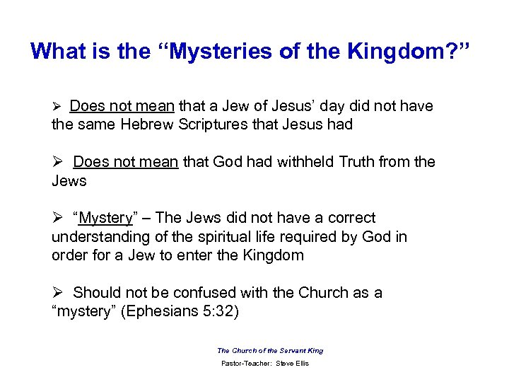 "What is the ""Mysteries of the Kingdom? "" Ø Does not mean that a"