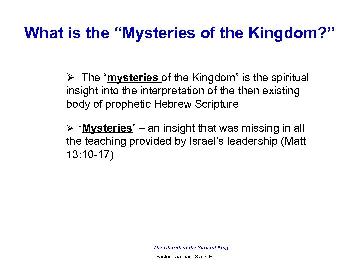 "What is the ""Mysteries of the Kingdom? "" Ø The ""mysteries of the Kingdom"""