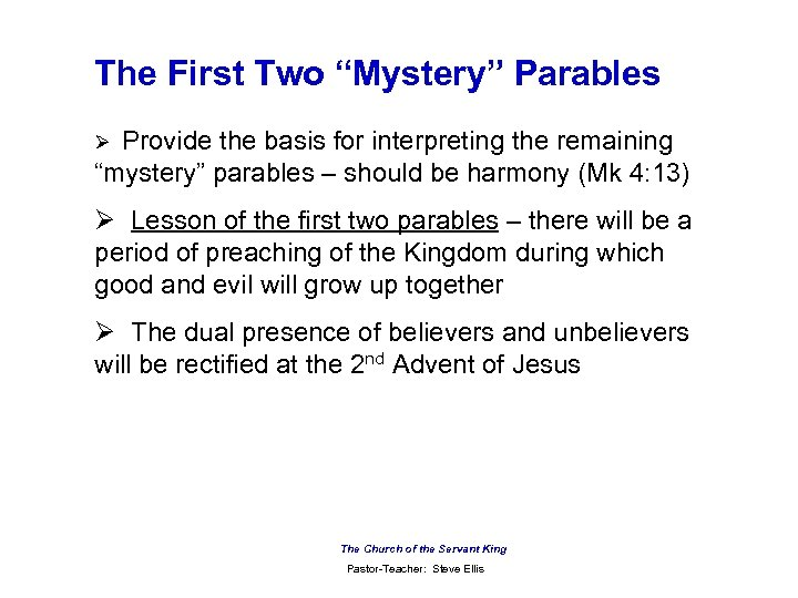 "The First Two ""Mystery"" Parables Provide the basis for interpreting the remaining ""mystery"" parables"