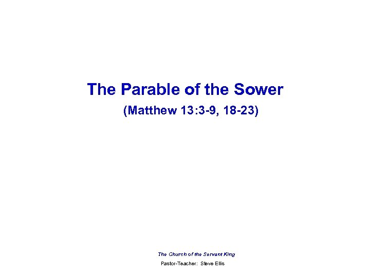 The Parable of the Sower (Matthew 13: 3 -9, 18 -23) The Church of