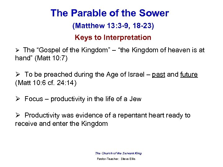 The Parable of the Sower (Matthew 13: 3 -9, 18 -23) Keys to Interpretation