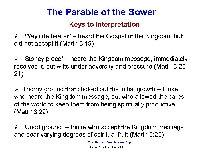 "The Parable of the Sower Keys to Interpretation Ø ""Wayside hearer"" – heard the"