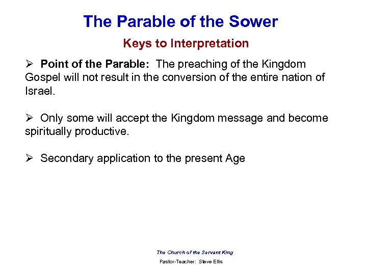 The Parable of the Sower Keys to Interpretation Ø Point of the Parable: The