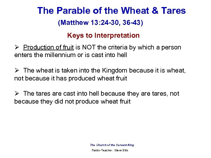 The Parable of the Wheat & Tares (Matthew 13: 24 -30, 36 -43) Keys