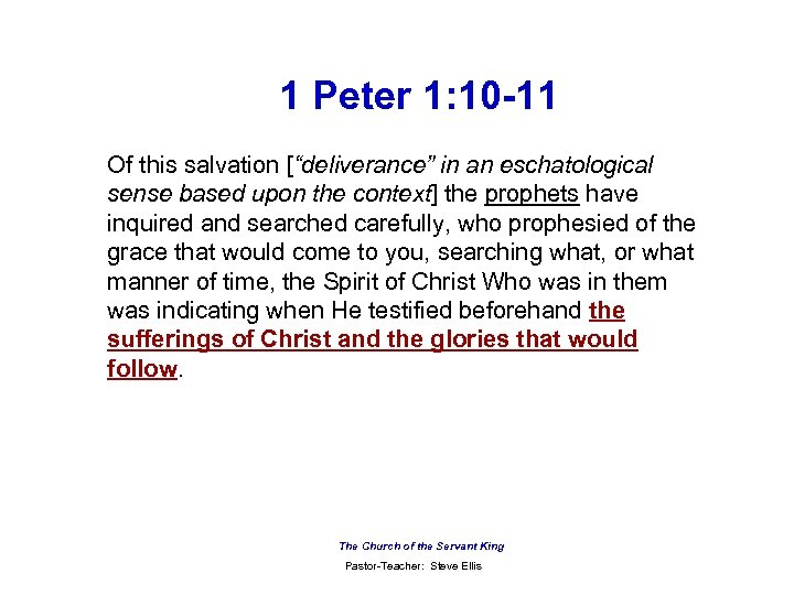 """1 Peter 1: 10 -11 Of this salvation [""""deliverance"""" in an eschatological sense based"""